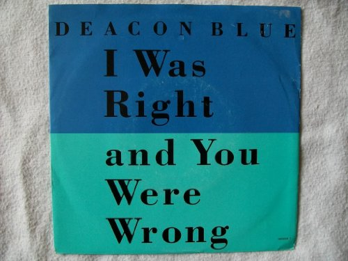 Deacon Blue, I Was Right And You Were Wrong, Piano, Vocal & Guitar (Right-Hand Melody)