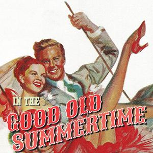 Ren Shields, In The Good Old Summertime, Piano, Vocal & Guitar (Right-Hand Melody)