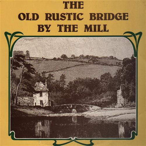 Eamonn Campbell, The Old Rustic Bridge By The Mill, Piano, Vocal & Guitar (Right-Hand Melody)