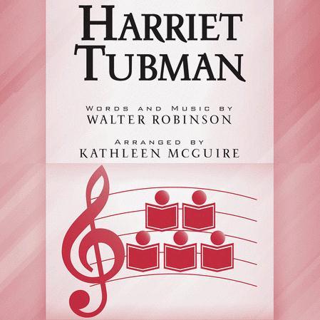 Walter Robinson, Harriet Tubman (arr. Kathleen McGuire), SSAA