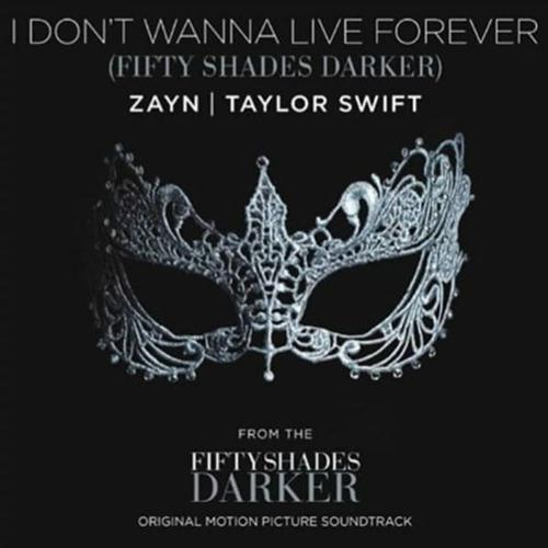 Zayn And Taylor Swift I Dont Wanna Live Forever Fifty Shades