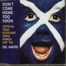 Del Amitri, Don't Come Home Too Soon (Scotland's World Cup '98 Theme), Piano, Vocal & Guitar (Right-Hand Melody)