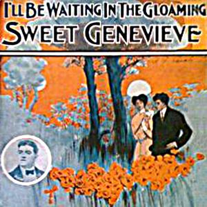 George Cooper & Henry Tucker, Sweet Genevieve, Piano, Vocal & Guitar (Right-Hand Melody)