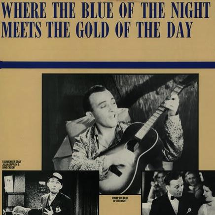 Bing Crosby, Where The Blue Of The Night Meets The Gold Of The Day, Piano, Vocal & Guitar (Right-Hand Melody)