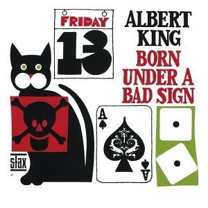 Albert King, Born Under A Bad Sign, Piano, Vocal & Guitar (Right-Hand Melody)