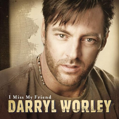 Darryl Worley, I Miss My Friend, Piano, Vocal & Guitar (Right-Hand Melody)
