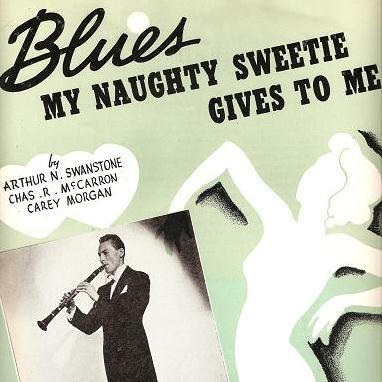 Arthur Swanstrom, Blues My Naughty Sweetie Gives To Me, Piano, Vocal & Guitar (Right-Hand Melody)