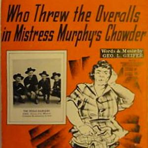 George L. Giefer, Who Threw The Overalls In Mrs. Murphy's Chowder, Piano, Vocal & Guitar (Right-Hand Melody)