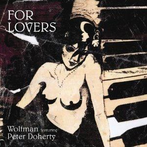 Wolfman, For Lovers (feat. Pete Doherty), Melody Line, Lyrics & Chords