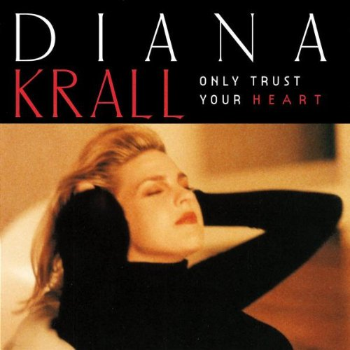 Diana Krall, Only Trust Your Heart, Easy Piano