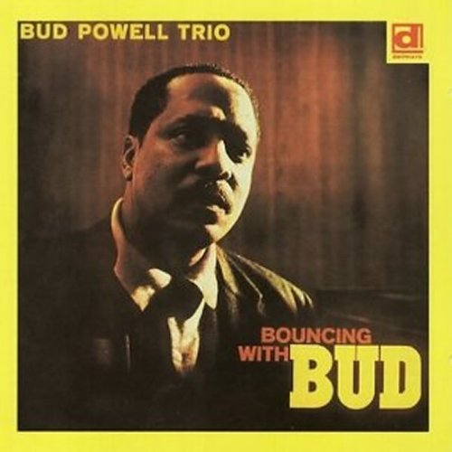 Bud Powell, Bouncing With Bud, Piano