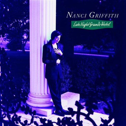 Nanci Griffith, Late Night Grande Hotel, Piano, Vocal & Guitar (Right-Hand Melody)