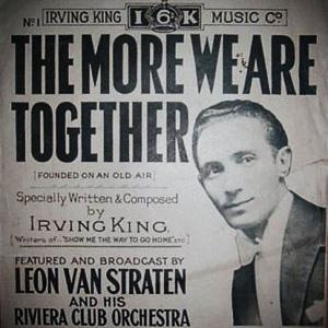 Irving King, The More We Are Together, Piano, Vocal & Guitar (Right-Hand Melody)