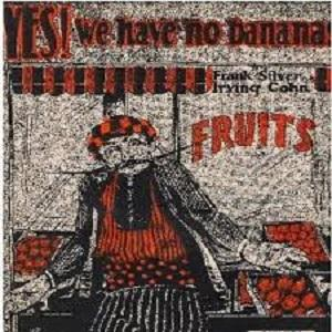 Frank Silver, Yes! We Have No Bananas, Piano, Vocal & Guitar (Right-Hand Melody)