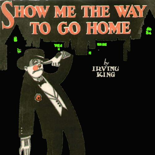 Irving King, Show Me The Way To Go Home, Piano, Vocal & Guitar (Right-Hand Melody)
