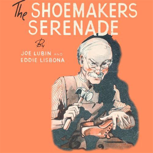 Joe Lubin, The Shoemaker's Serenade, Piano, Vocal & Guitar