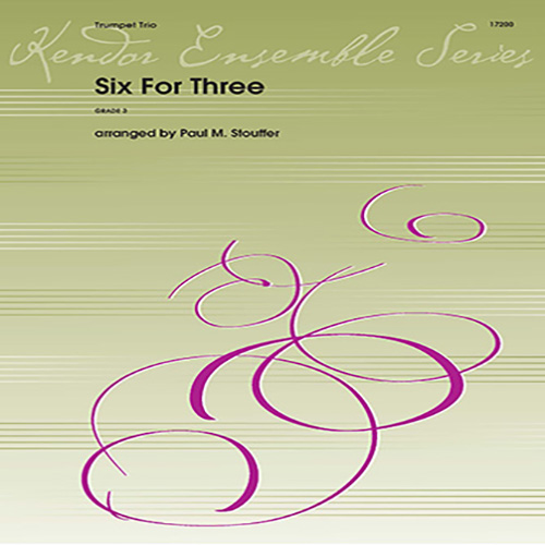 Paul Stouffer, Six For Three - 2nd Bb Trumpet, Brass Ensemble