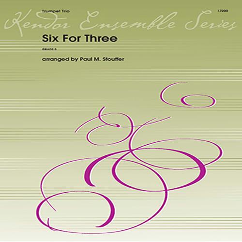 Paul Stouffer, Six For Three - 3rd Bb Trumpet, Brass Ensemble