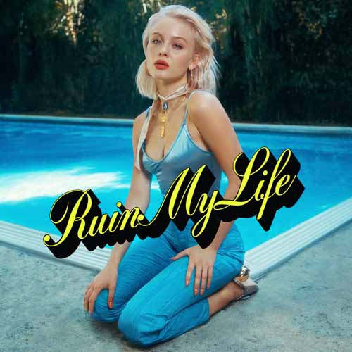 Zara Larsson, Ruin My Life, Piano, Vocal & Guitar (Right-Hand Melody)