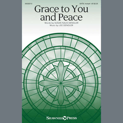 Lee Dengler, Grace To You And Peace, Choral