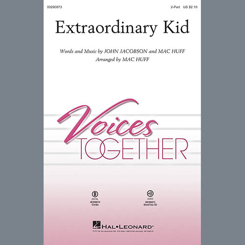 John Jacobson & Mac Huff, Extraordinary Kid, 2-Part Choir