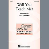 Download or print Allen Pote Will You Teach Me? Sheet Music Printable PDF 8-page score for Pop / arranged 3-Part Treble Choir SKU: 151217.