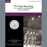 Download or print Andrew Lloyd Webber 'Til I Hear You Sing (from Love Never Dies) (arr. Theodore Hicks) Sheet Music Printable PDF 5-page score for Barbershop / arranged TTBB Choir SKU: 435382.