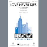 Download Andrew Lloyd Webber 'Love Never Dies (arr. Ed Lojeski)' Printable PDF 7-page score for Musical/Show / arranged SATB Choir SKU: 198309.