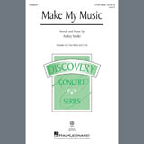 Download Audrey Snyder 'Make My Music' Printable PDF 11-page score for Concert / arranged 3-Part Mixed Choir SKU: 407369.