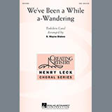 Download or print B. Wayne Bisbee We've Been A While A-Wandering Sheet Music Printable PDF 11-page score for Carol / arranged SSA Choir SKU: 289604.