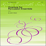 Download or print Beck Overture For Percussion Ensemble - Percussion 4 Sheet Music Printable PDF 2-page score for Classical / arranged Percussion Ensemble SKU: 324081.