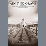 Download or print Bethel Worship Ain't No Grave (arr. David Angerman) Sheet Music Printable PDF 22-page score for Romantic / arranged SATB Choir SKU: 430648.