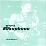 Download Bob Mintzer 'Playing The Saxophone' Printable PDF 80-page score for Instructional / arranged Instrumental Method SKU: 125033.