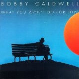 Download Bobby Caldwell 'What You Won't Do For Love' Printable PDF 5-page score for Pop / arranged Easy Piano SKU: 403988.