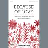 Download Brad Nix 'Because Of Love' Printable PDF 7-page score for Concert / arranged Unison Choir SKU: 408931.