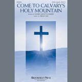 Download or print Brad Nix Come To Calvary's Holy Mountain Sheet Music Printable PDF 5-page score for A Cappella / arranged SATB Choir SKU: 407421.