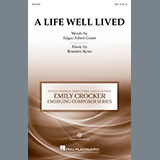 Download or print Braeden Ayres A Life Well Lived Sheet Music Printable PDF 11-page score for Poetry / arranged TBB Choir SKU: 490996.