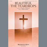 Download or print Brian Buda Beautiful The Teardrops Sheet Music Printable PDF 6-page score for A Cappella / arranged SATB Choir SKU: 175205.