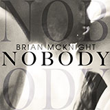 Download Brian McKnight 'Nobody' Printable PDF 7-page score for R & B / arranged Piano, Vocal & Guitar (Right-Hand Melody) SKU: 447231.