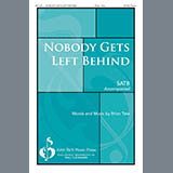 Download or print Brian Tate No Body Gets Left Behind Sheet Music Printable PDF 7-page score for Gospel / arranged SATB Choir SKU: 423592.