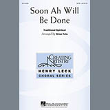 Download African-American Spiritual 'Soon Ah Will Be Done (arr. Brian Tate)' Printable PDF 14-page score for Concert / arranged SATB Choir SKU: 94795.