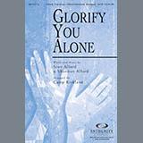 Download Camp Kirkland 'Glorify You Alone' Printable PDF 11-page score for Sacred / arranged SATB Choir SKU: 79263.