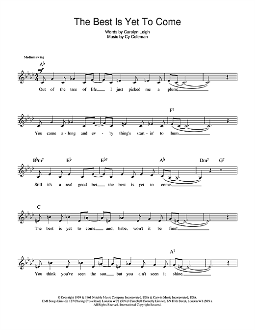 Carolyn Leigh The Best Is Yet To Come sheet music notes and chords. Download Printable PDF.