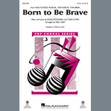 Download or print Cast of High School Musical: The Musical: The Series Born To Be Brave (from High School Musical: The Musical: The Series) (arr. Mac Huff) Sheet Music Printable PDF 15-page score for Disney / arranged 2-Part Choir SKU: 453281.