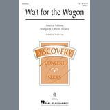 Download or print Catherine DeLanoy Wait For The Wagon Sheet Music Printable PDF 10-page score for Concert / arranged TB Choir SKU: 175608.