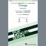 Download Charlie Puth 'Change (feat. James Taylor) (arr. Mark Brymer)' Printable PDF 9-page score for Pop / arranged 2-Part Choir SKU: 407976.