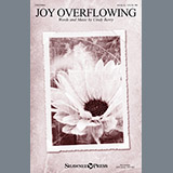 Download or print Cindy Berry Joy Overflowing Sheet Music Printable PDF 22-page score for Sacred / arranged SSAA Choir SKU: 157046.