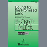 Download or print Traditional Bound For The Promised Land (arr. Cristi Cary Miller) Sheet Music Printable PDF 21-page score for Gospel / arranged 2-Part Choir SKU: 99840.