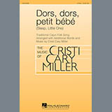Download or print Cristi Cary Miller Dors, Dors, Petit Bebe (Sleep, Little One) Sheet Music Printable PDF 6-page score for Festival / arranged 2-Part Choir SKU: 164001.