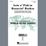 Download or print Cristi Cary Miller Lots O' Fish In Bonavist' Harbor Sheet Music Printable PDF 11-page score for Folk / arranged TB Choir SKU: 97701.
